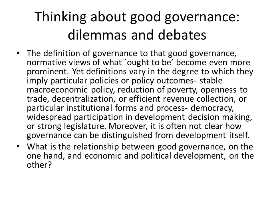 Thinking about good governance: dilemmas and debates