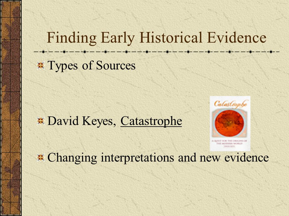 Finding Early Historical Evidence