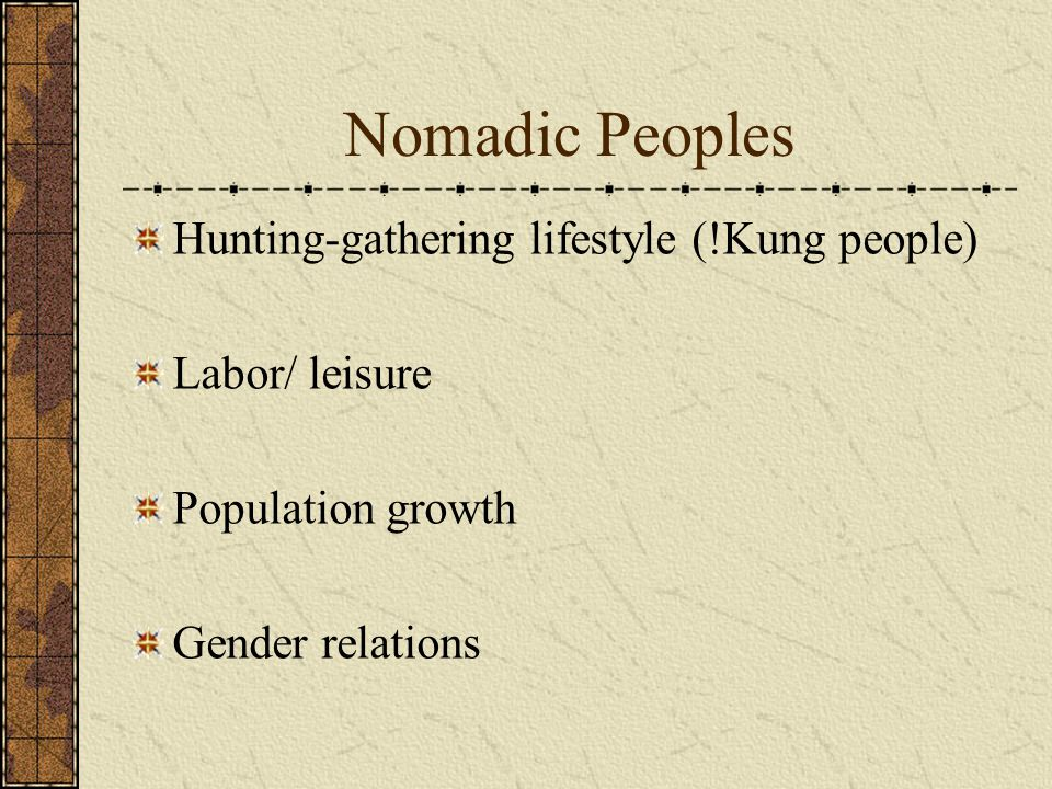 Nomadic Peoples Hunting-gathering lifestyle (!Kung people)