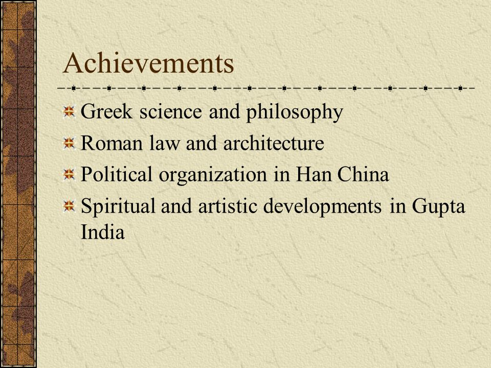 Achievements Greek science and philosophy Roman law and architecture