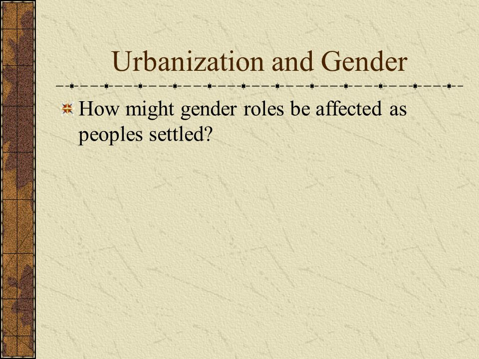 Urbanization and Gender