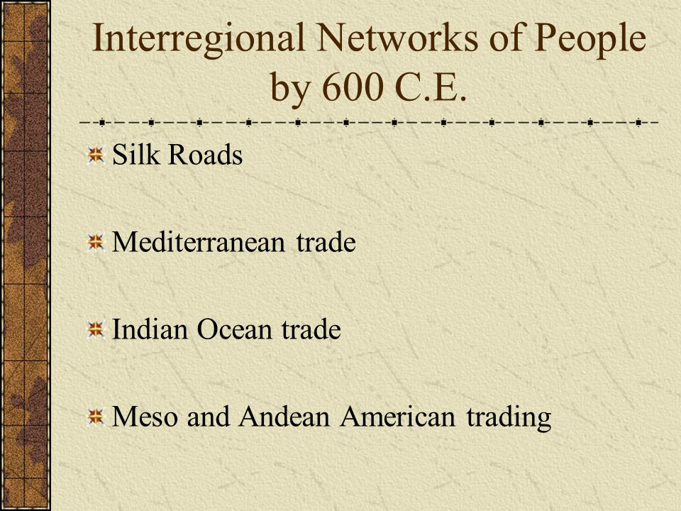 Interregional Networks of People by 600 C.E.