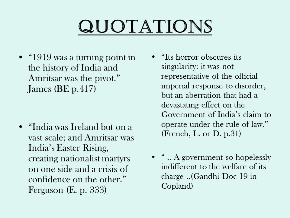 Quotations 1919 was a turning point in the history of India and Amritsar was the pivot. James (BE p.417)