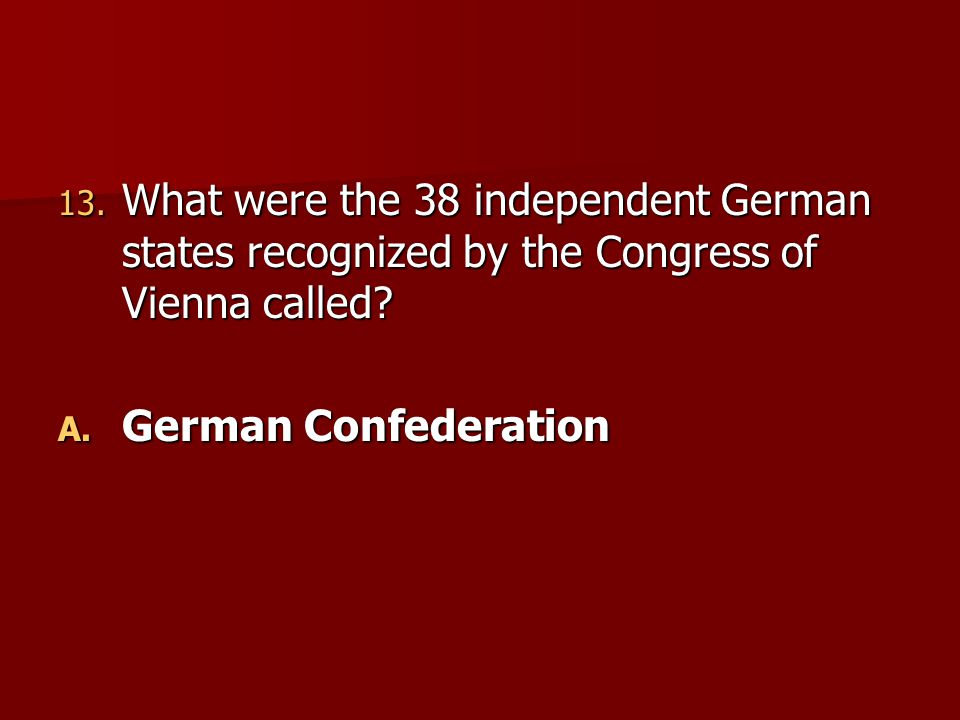 What were the 38 independent German states recognized by the Congress of Vienna called
