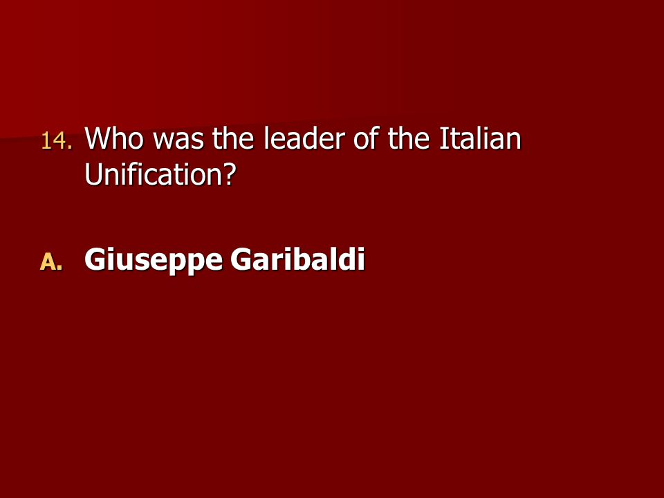 Who was the leader of the Italian Unification