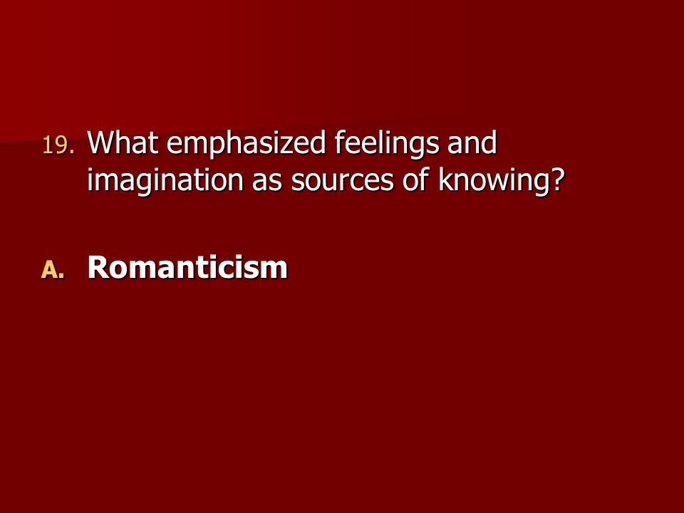 What emphasized feelings and imagination as sources of knowing