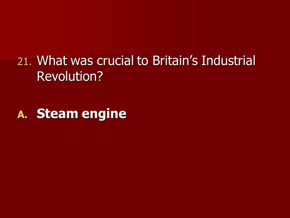 What was crucial to Britain's Industrial Revolution