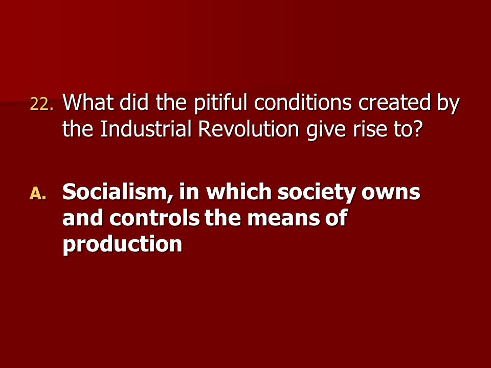 What did the pitiful conditions created by the Industrial Revolution give rise to