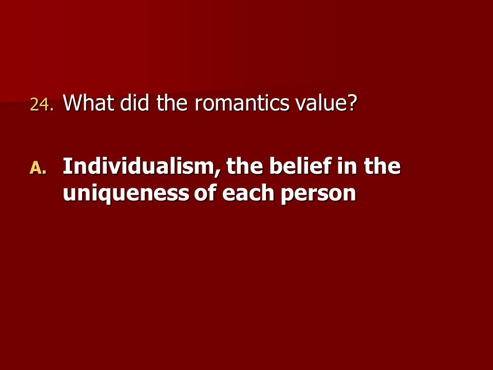 What did the romantics value