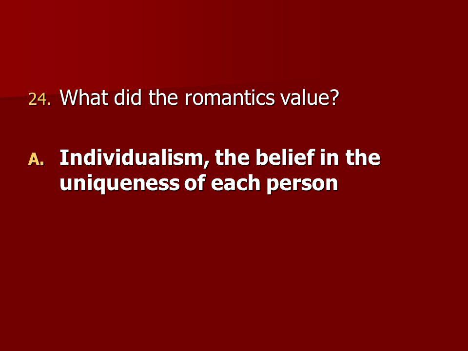 What did the romantics value