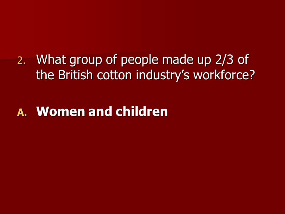 What group of people made up 2/3 of the British cotton industry's workforce