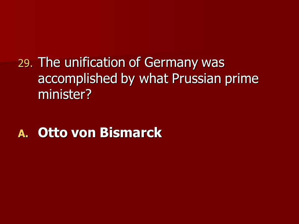 The unification of Germany was accomplished by what Prussian prime minister