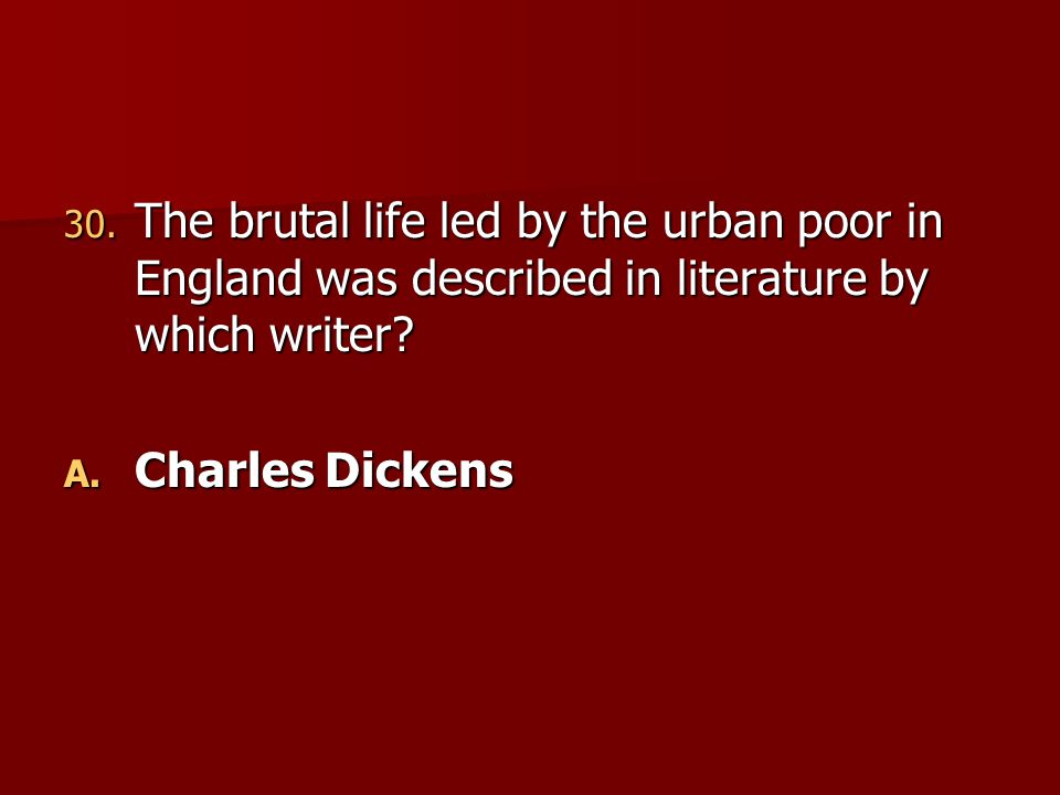 The brutal life led by the urban poor in England was described in literature by which writer