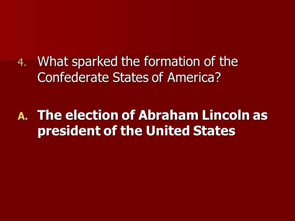 What sparked the formation of the Confederate States of America