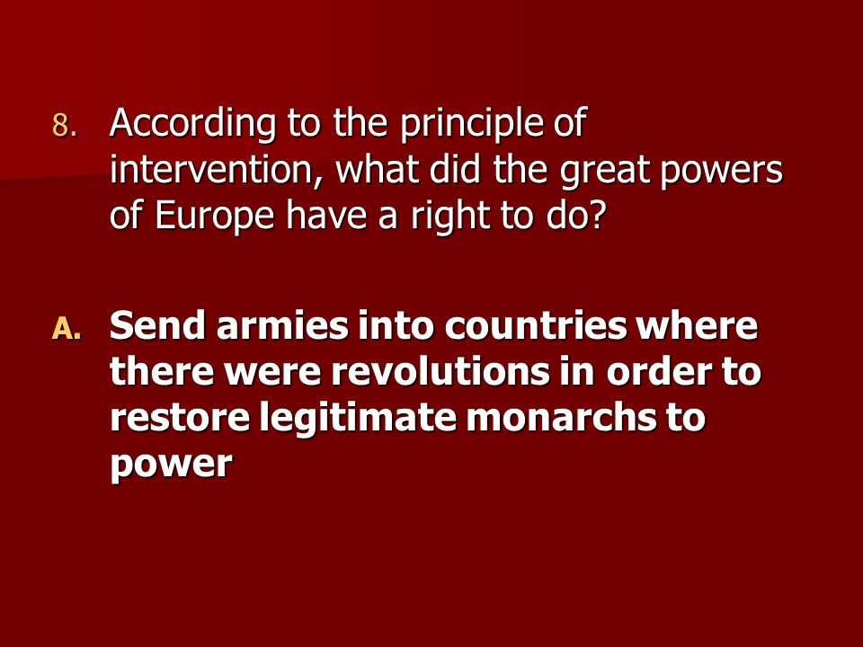 According to the principle of intervention, what did the great powers of Europe have a right to do