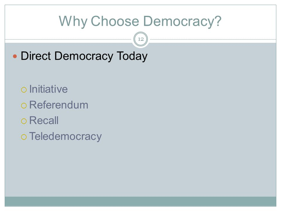 Why Choose Democracy Direct Democracy Today Initiative Referendum
