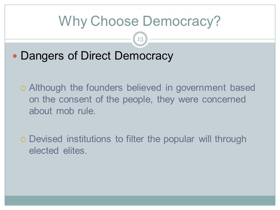 Why Choose Democracy Dangers of Direct Democracy