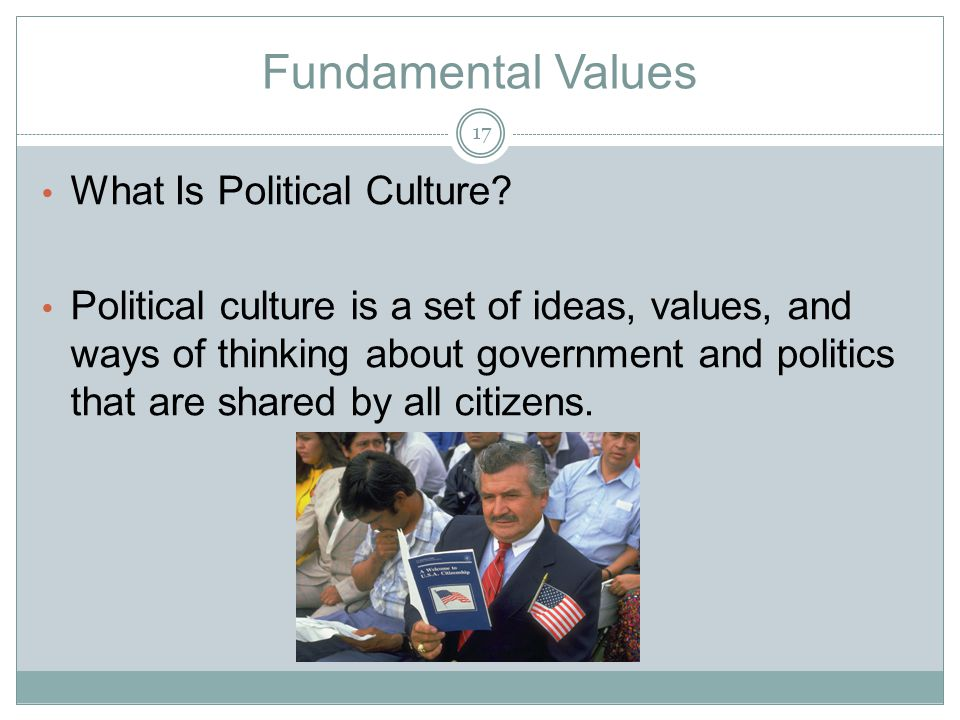 Fundamental Values What Is Political Culture