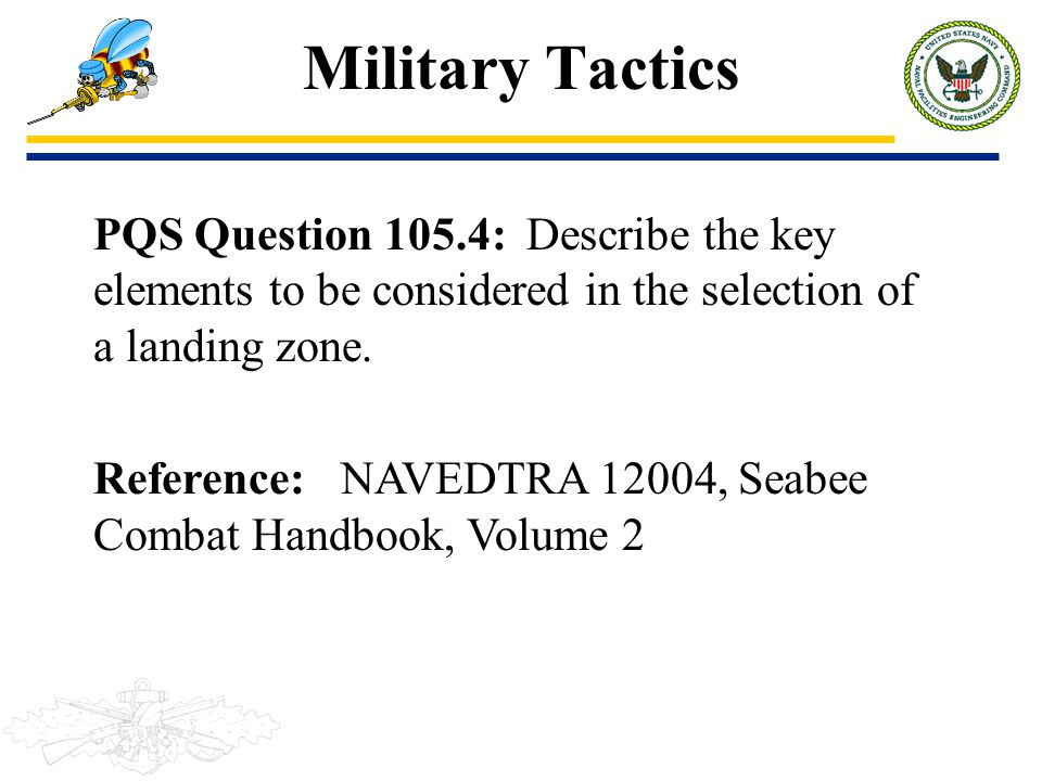 Military Tactics PQS Question 105.4: Describe the key elements to be considered in the selection of a landing zone.