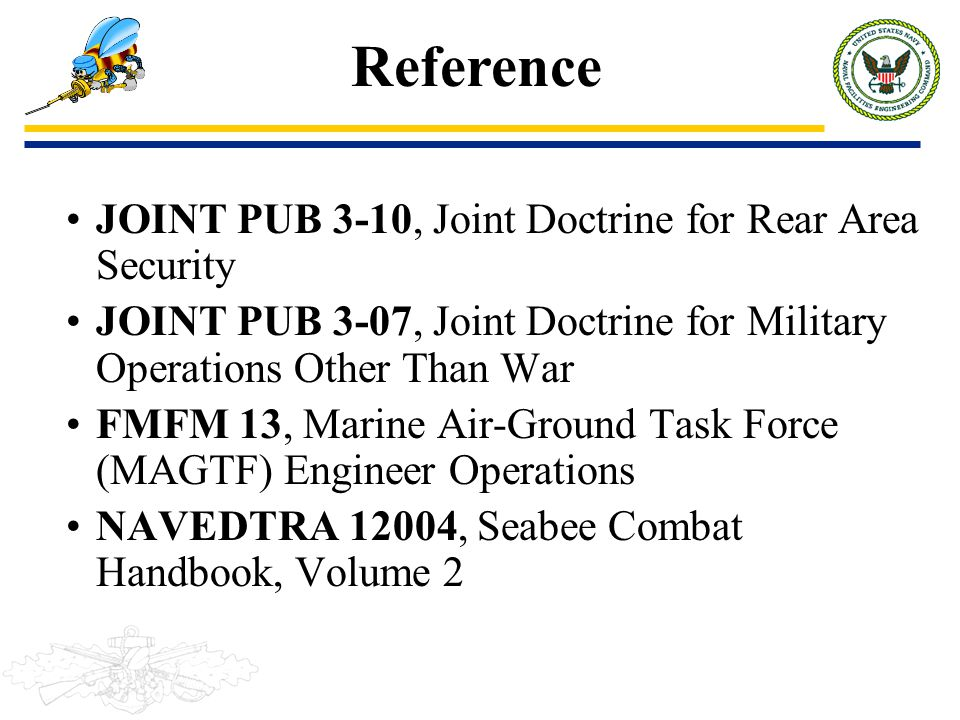 Reference JOINT PUB 3-10, Joint Doctrine for Rear Area Security