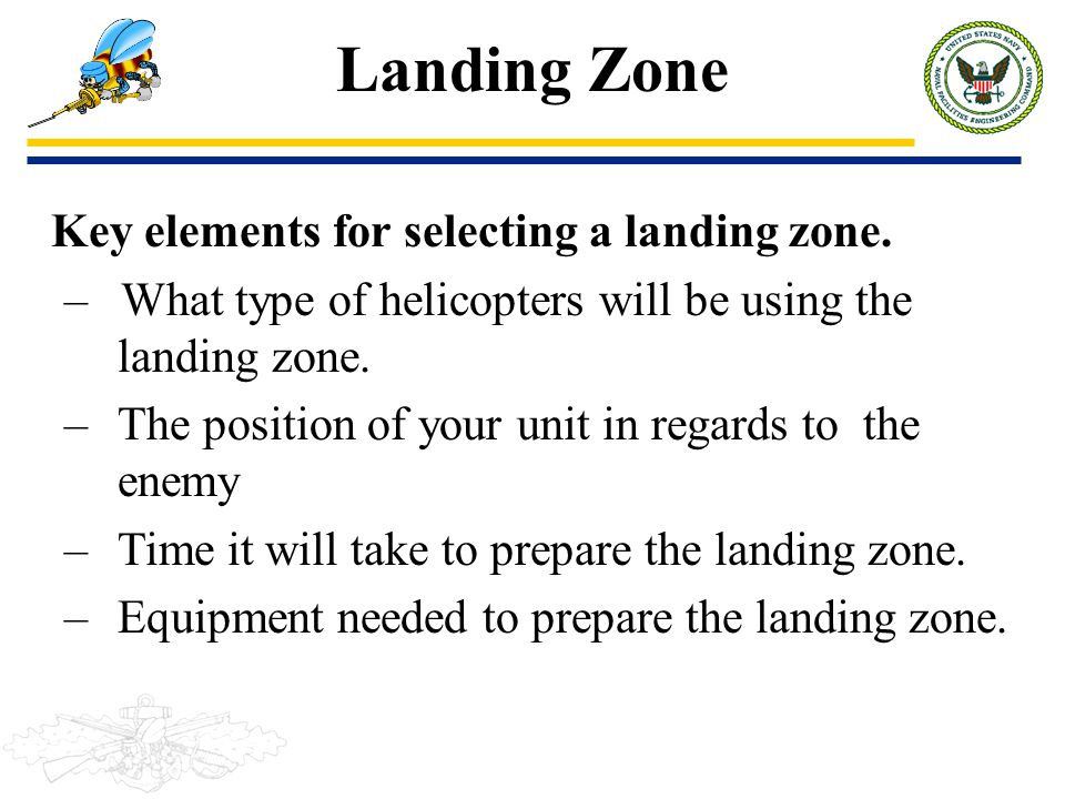 Landing Zone Key elements for selecting a landing zone.