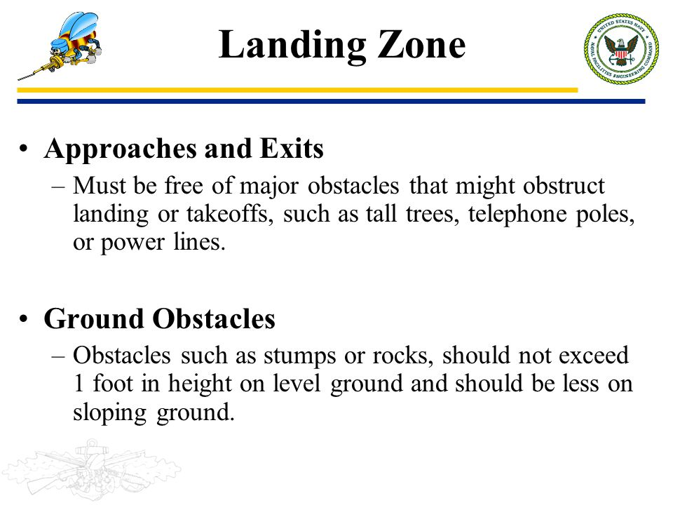 Landing Zone Approaches and Exits Ground Obstacles