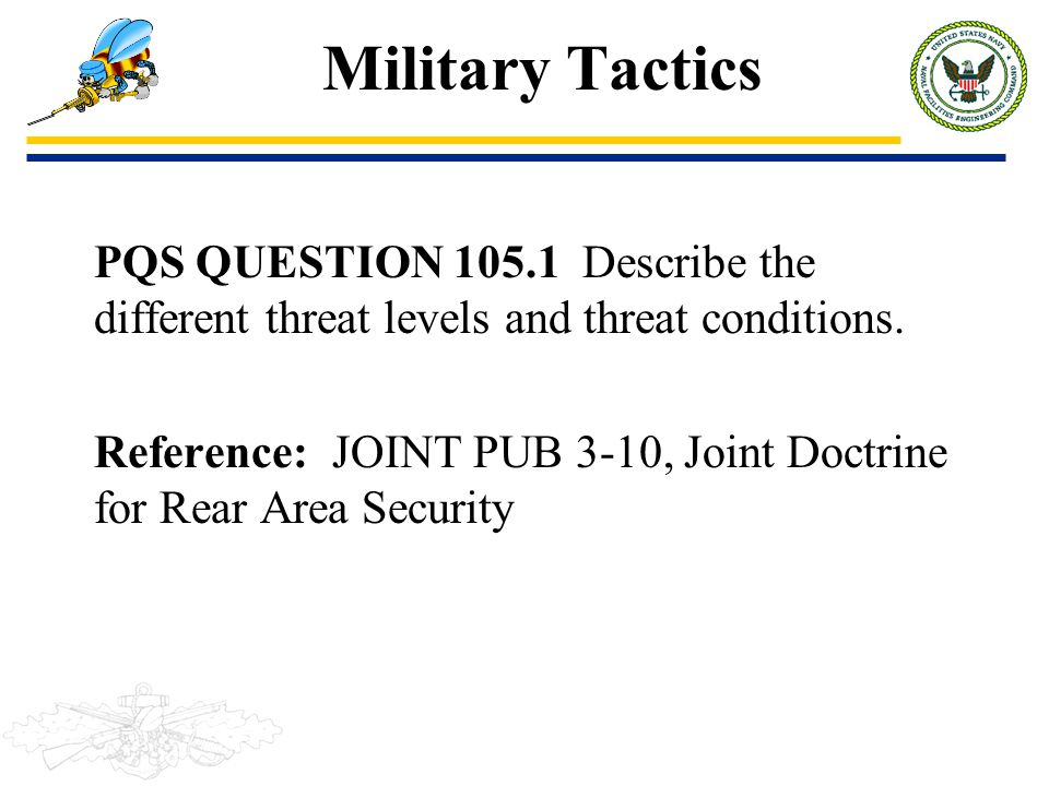 Military Tactics PQS QUESTION 105.1 Describe the different threat levels and threat conditions.