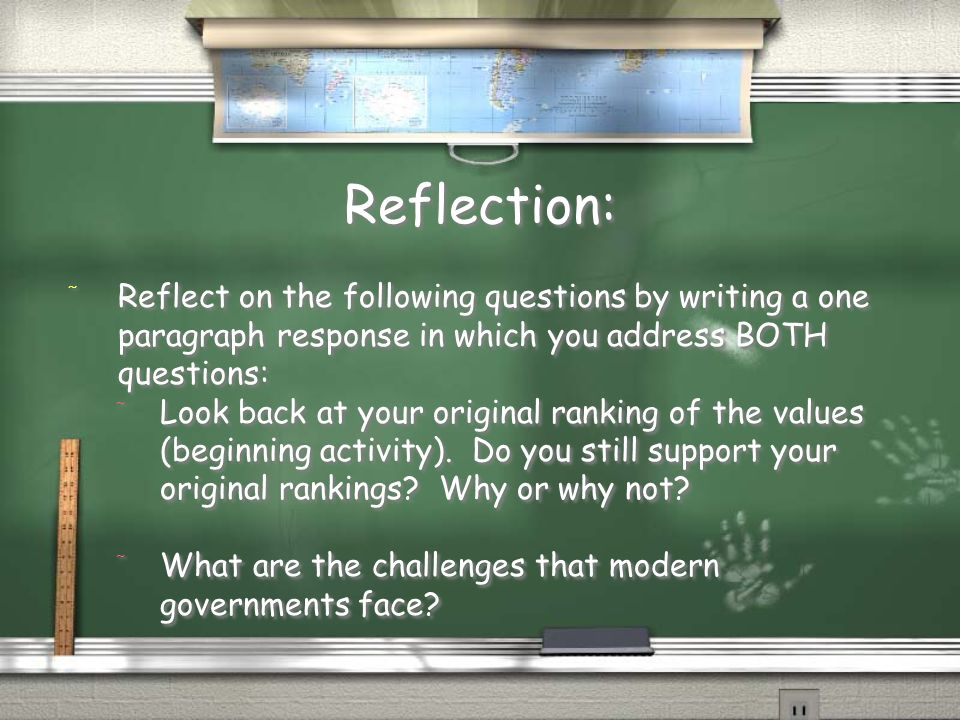 Reflection: Reflect on the following questions by writing a one paragraph response in which you address BOTH questions: