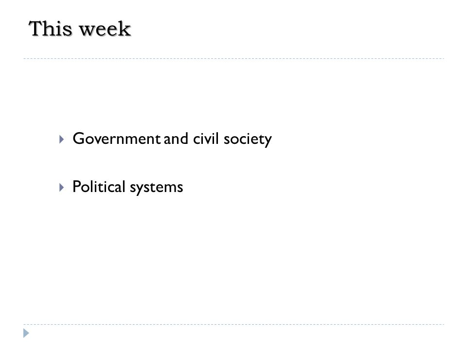 This week Government and civil society Political systems