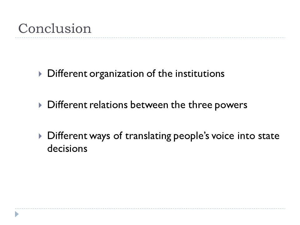 Conclusion Different organization of the institutions