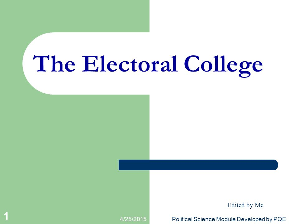 The Electoral College Edited by Me 4/12/2017