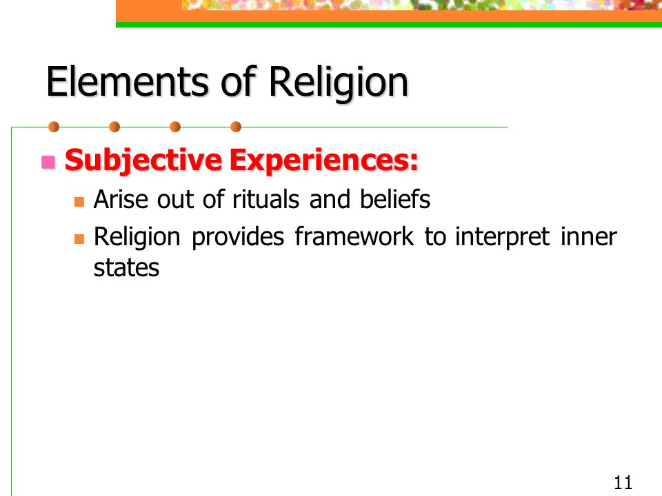 Elements of Religion Subjective Experiences: