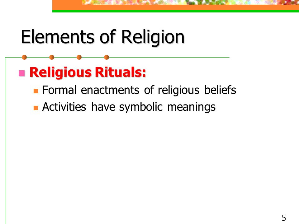 Elements of Religion Religious Rituals: