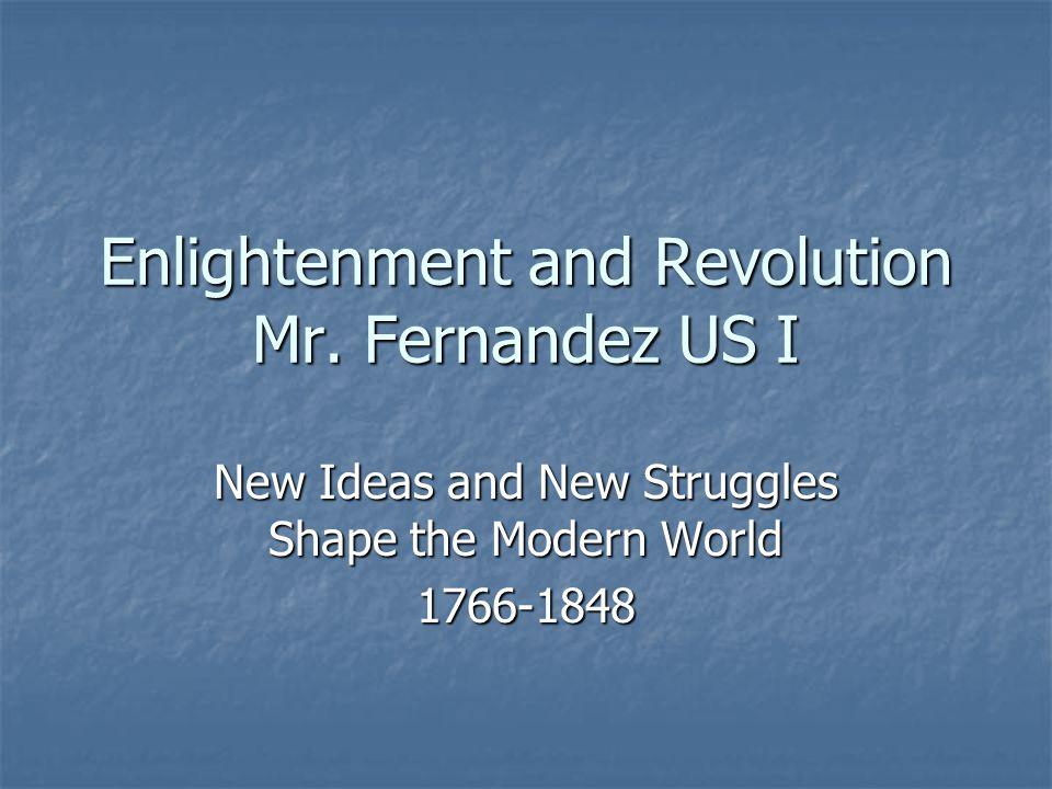 Enlightenment and Revolution Mr. Fernandez US I