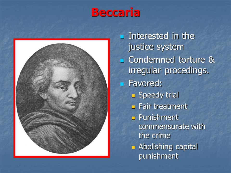 Beccaria Interested in the justice system