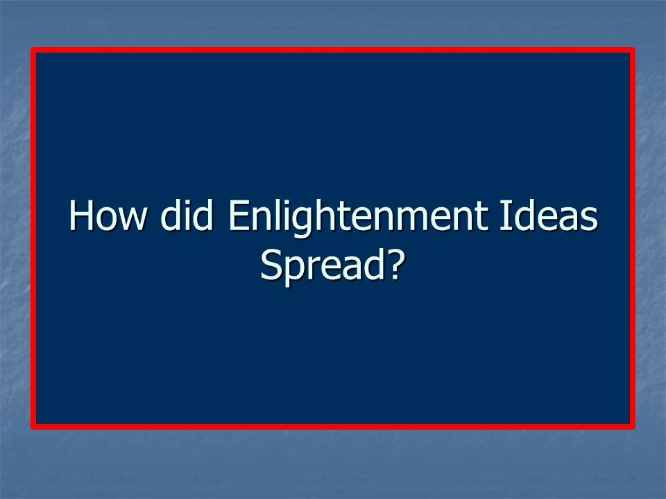 How did Enlightenment Ideas Spread