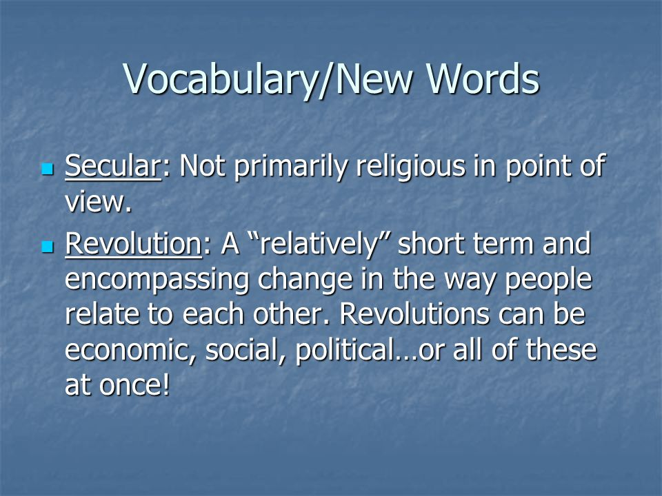 Vocabulary/New Words Secular: Not primarily religious in point of view.
