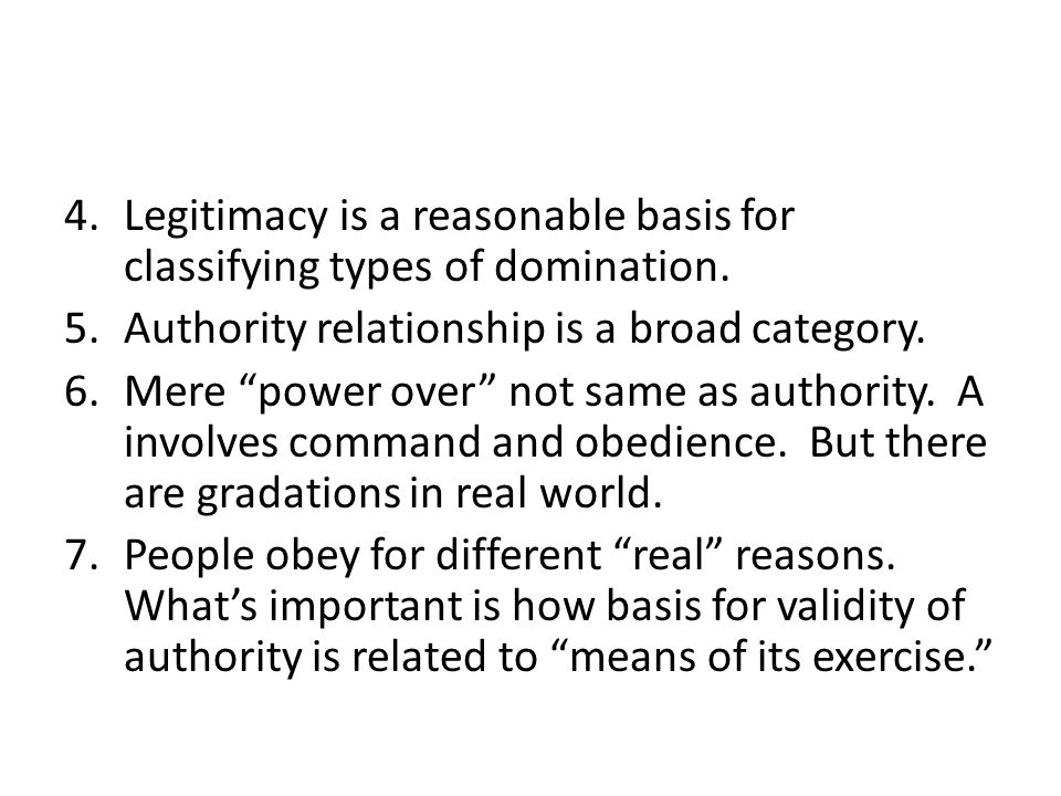 Legitimacy is a reasonable basis for classifying types of domination.