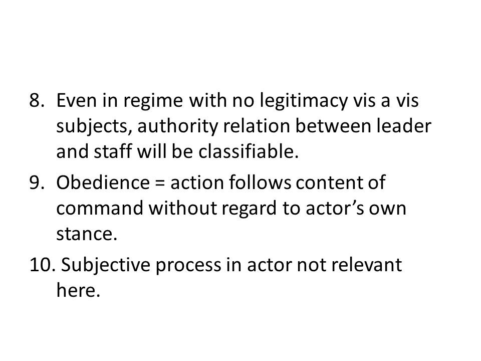 Even in regime with no legitimacy vis a vis subjects, authority relation between leader and staff will be classifiable.