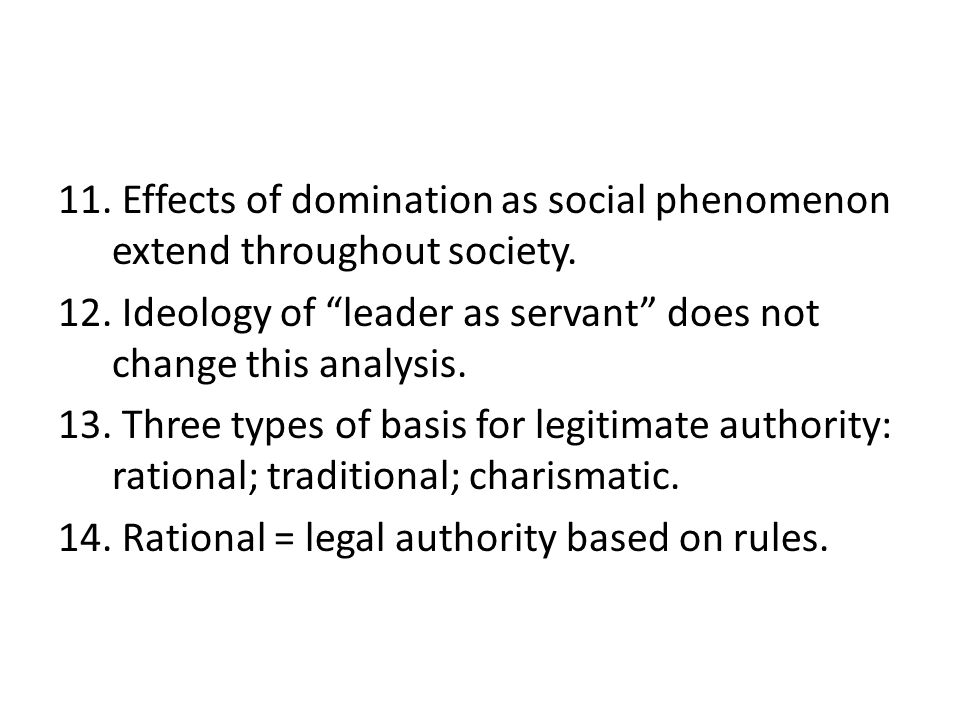 Effects of domination as social phenomenon extend throughout society.