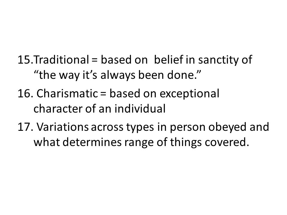 Traditional = based on belief in sanctity of the way it's always been done.