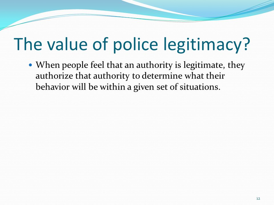 The value of police legitimacy