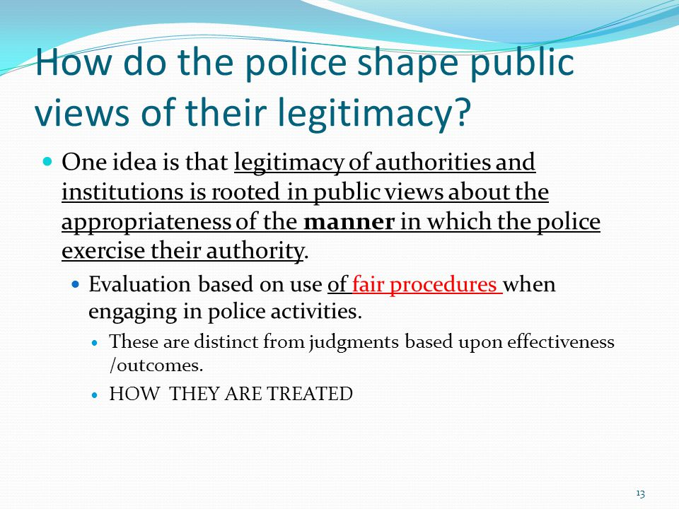 How do the police shape public views of their legitimacy