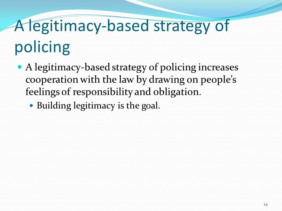 A legitimacy-based strategy of policing