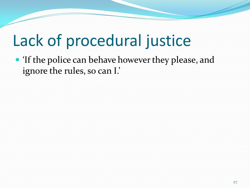 Lack of procedural justice