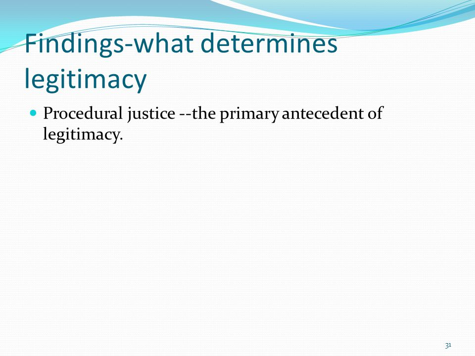 Findings-what determines legitimacy