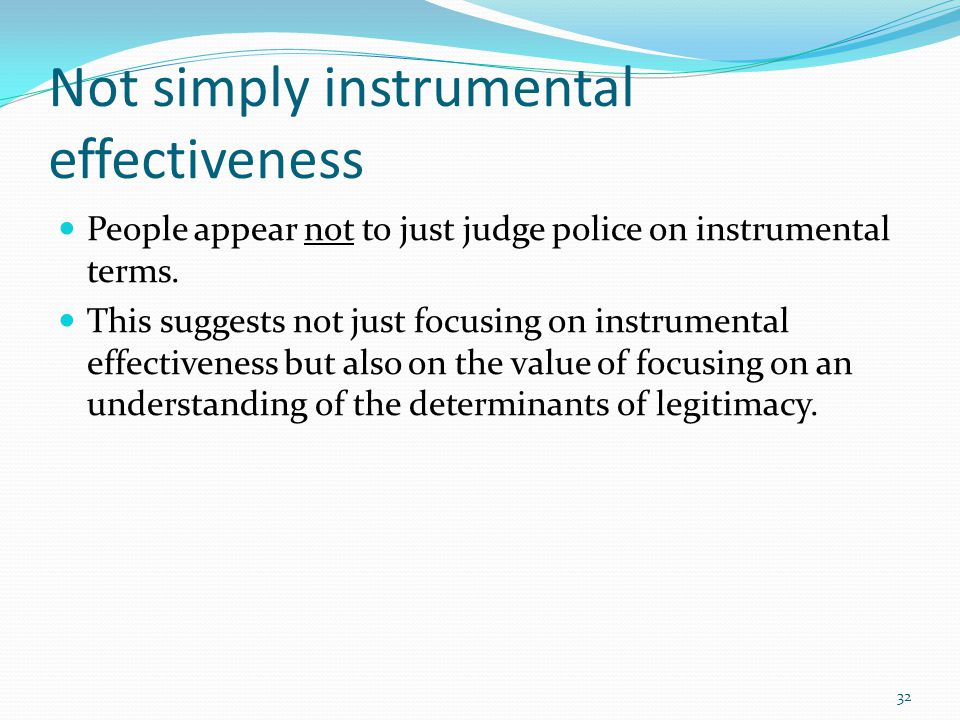 Not simply instrumental effectiveness