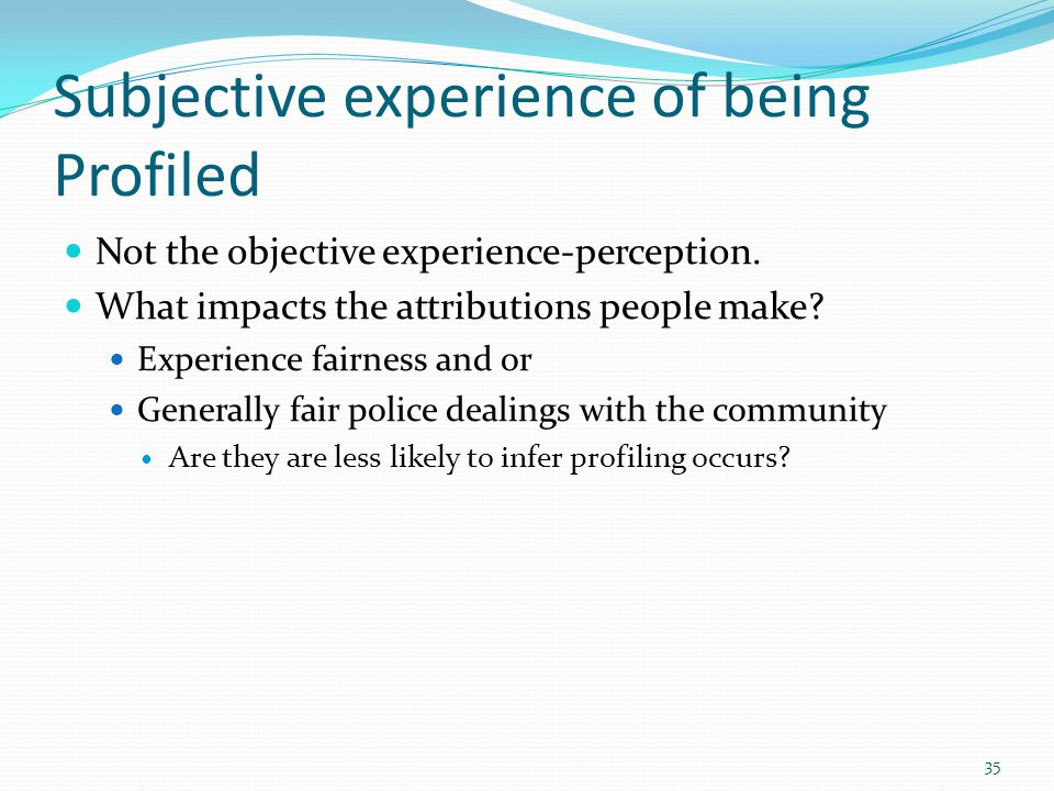 Subjective experience of being Profiled