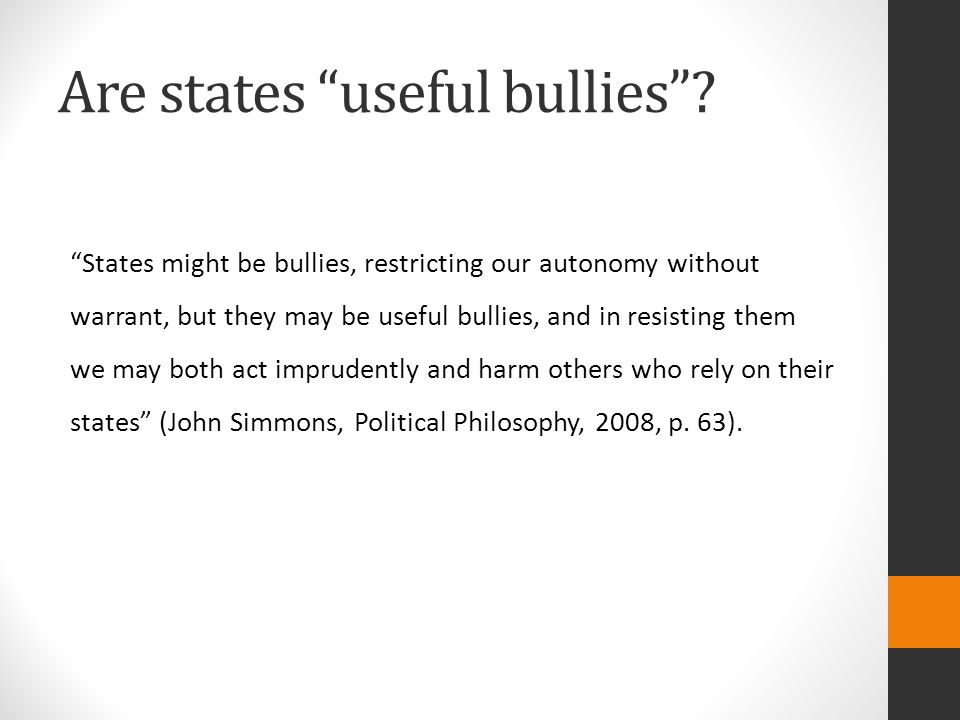 Are states useful bullies