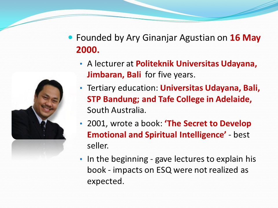 Founded by Ary Ginanjar Agustian on 16 May 2000.